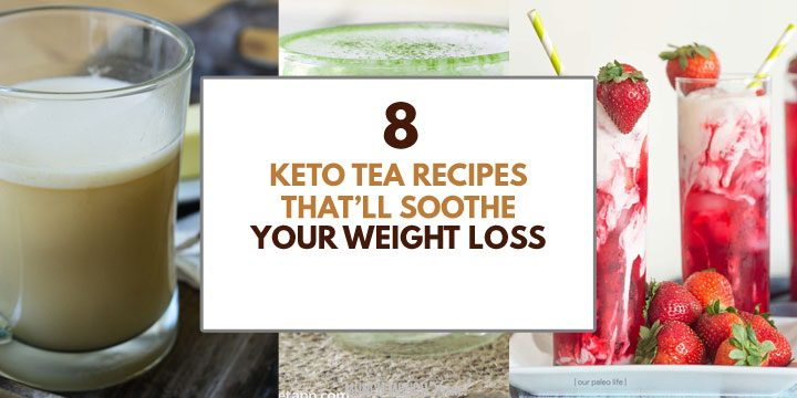 keto tea recipes that will soothe weight loss atop collage of teas
