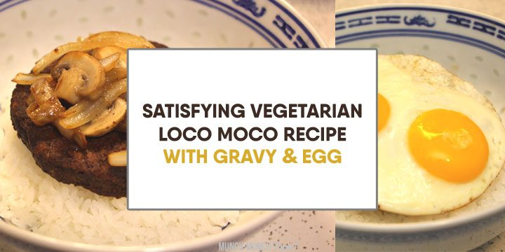 satisfying vegetarian loco moco recipe with gravy egg over collage with meatless veggie patty and fried egg