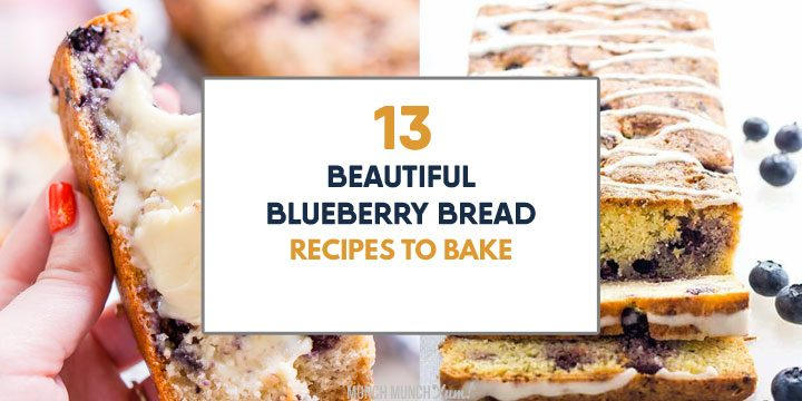 13 BEAUTIFUL Blueberry Bread Recipes