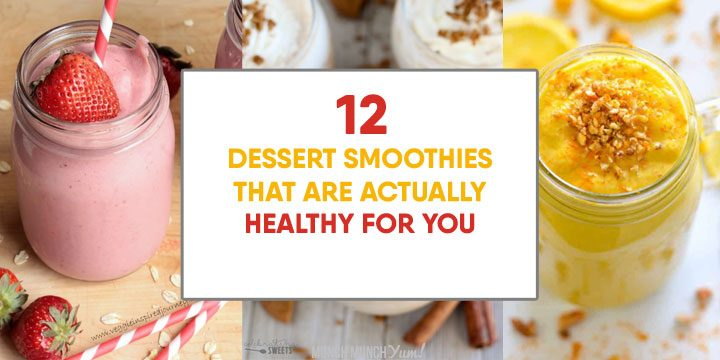dessert smoothies that are actually healthy for you