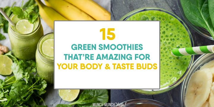 green smoothies that are amazing for your body and taste buds
