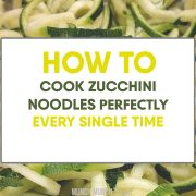 How to Cook Zucchini Noodles: Ultimate Zoodles Guide
