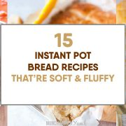 Best Instant Pot Breads