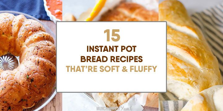 15 Instant Pot Breads that Rise to the Occasion