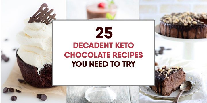 25 GUILT-FREE Keto Chocolate Desserts