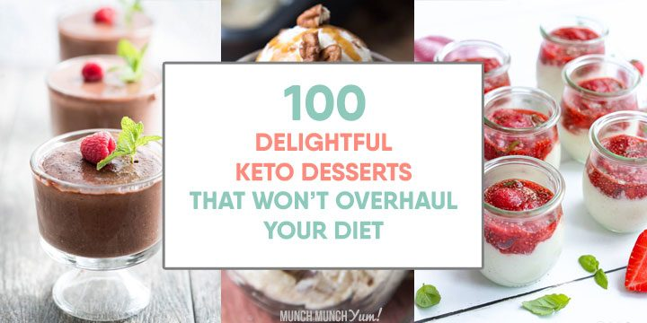 delightful keto desserts that won't overhaul your diet