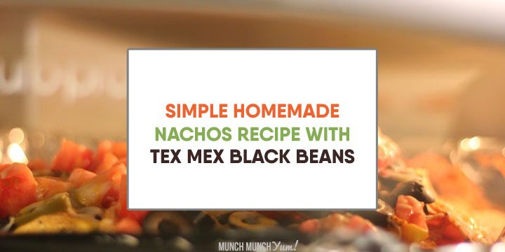 Simple Homemade Nachos Recipe + 4 Tasty Alternatives