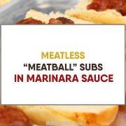 Vegetarian Meatball Subs [Kid-Friendly Recipe]
